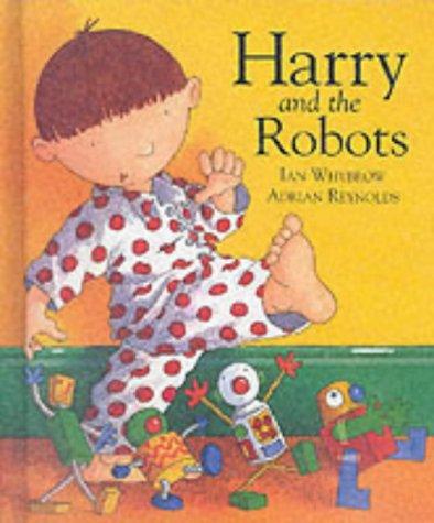 Harry and the Robots: Ian Whybrow