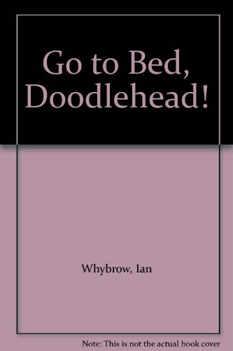 9781862333789: Go To Bed, Doodlehead!