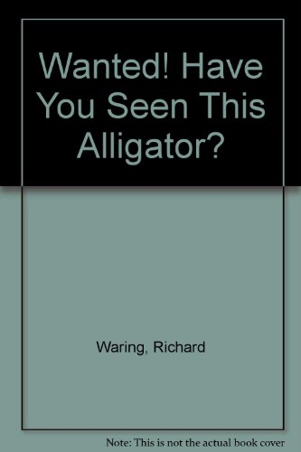 9781862333864: Wanted! Have You Seen This Alligator?