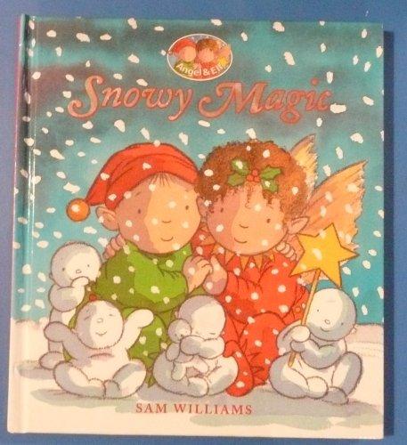 9781862334571: Williams, S: Snowy Magic (Angel & Elf)