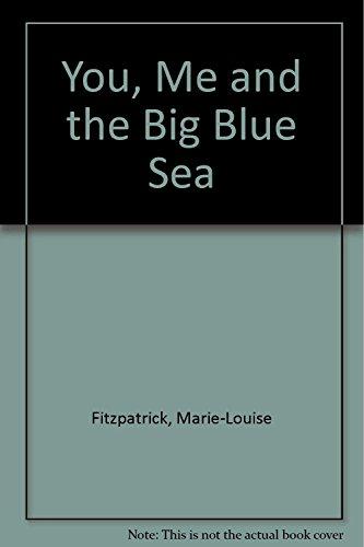 9781862334755: You, Me And The Big Blue Sea