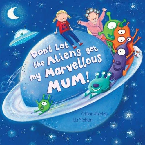 9781862336490: Don't Let the Aliens Get My Marvellous Mum!