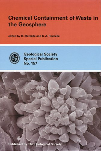 Chemical Containment of Waste in the Geosphere (Geological Society Special Publication): R. ...