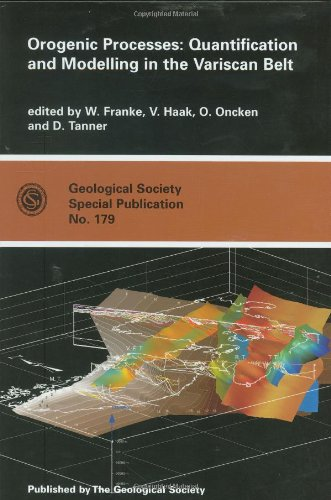 Orogenic Processes: Quantification and Modelling in the Varsican Belt (Geological Society Special ...