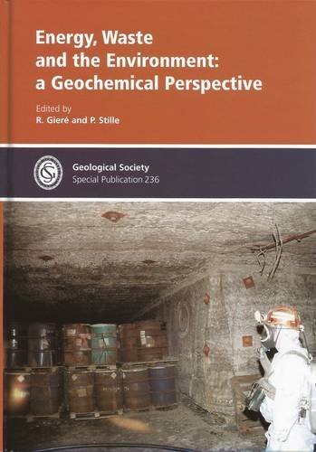 Energy, Waste and the Environment: A Geochemical Perspective (Geological Society Special ...
