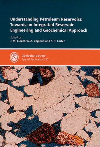 Understanding Petroleum Reservoirs: Towards an Integrated Reservoir Engineering and Geochemical ...