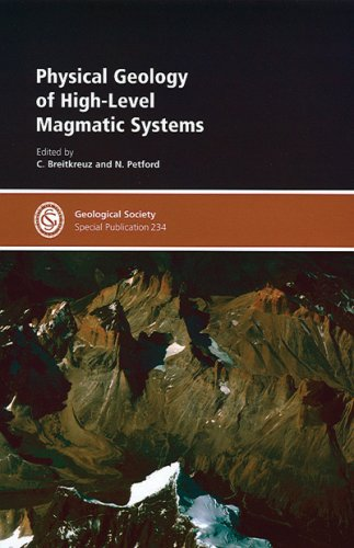 Physical Geology of High-level Magmatic Systems (Geological Society Special Publication) (No. 234):...