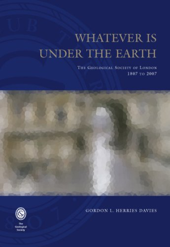 9781862392144: Whatever is Under the Earth: The Geological Society of London 1807 to 2007