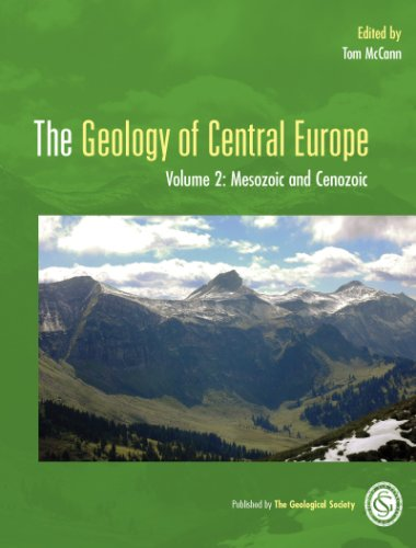 The Geology of Central Europe - Volume 2 Mesozoic and Cenozoic: T. Mccann