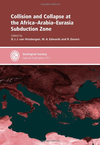 Collision and Collapse at the Africa-Arabia-Eurasia Subduction Zone - Special Publication no 311 (...