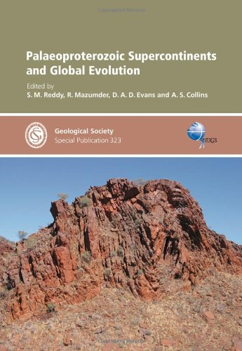 Palaeoproterozoic Supercontinents and Global Evolution (Geological Society London, Special ...