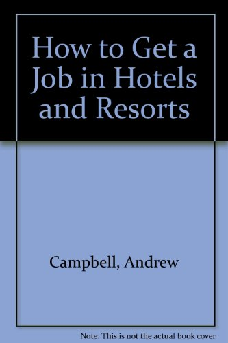 9781862504554: How to Get a Job in Hotels and Resorts