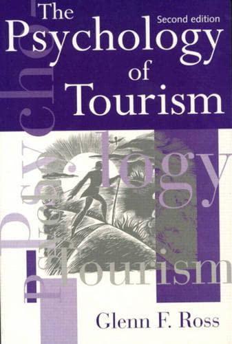 The psychology of tourism (Australian Studies in: Glenn F Ross
