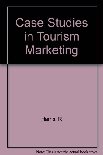 Case Studies in Tourism Marketing: R Harris