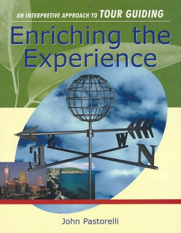 9781862505223: Enriching the Experience: An Interpretive Approach to Tour Guiding