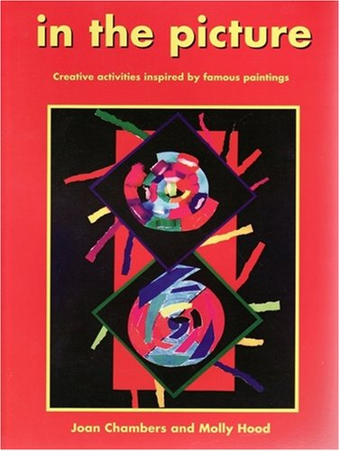9781862512030: In the Picture: Creative Activities Inspired by Famous Paintings