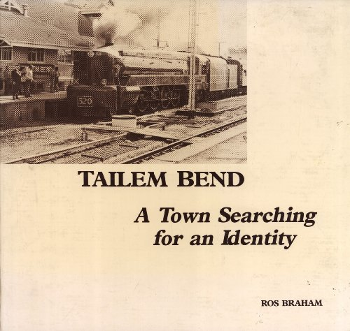 Tailem Bend: A Town Searching for an Identity: Braham, Ros