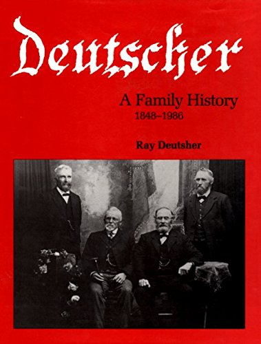 Deutscher: A Family History 1848-1986 - German Origin, Emigration To South Australia In 1848 & ...