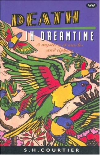 9781862542952: Death in Dreamtime: A Mystery of Masks and Ciphers