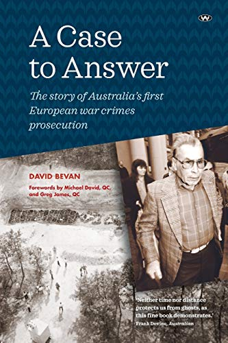 9781862543232: A Case to Answer: The Story of Australia's First European War Crimes Prosecution