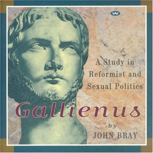 9781862543379: Gallienus: A Study in Reformist and Sexual Politics