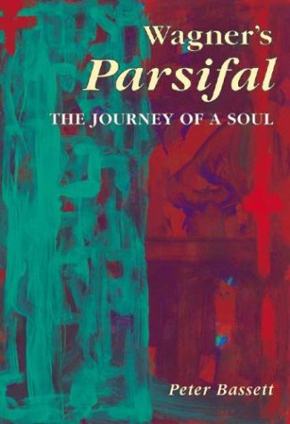 9781862545120: Wagner's Parsifal: The Journey of a Soul
