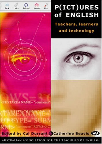 9781862545533: P(ICT)ures of English: Teachers, Learners and Technology (AATE series)