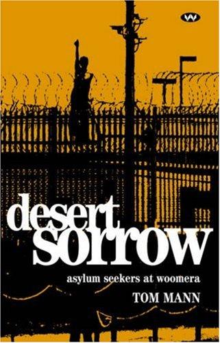 9781862546233: Desert Sorrow: Asylum Seekers at Woomera