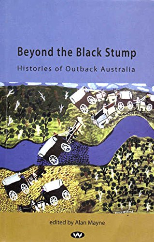 9781862548008: Beyond the Black Stump: Histories of Outback Australia