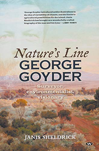 9781862548251: Nature's Line: George Goyder, surveyor, environmentalist, visionary