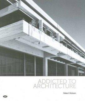 Addicted To Architecture: Dickson, Robert