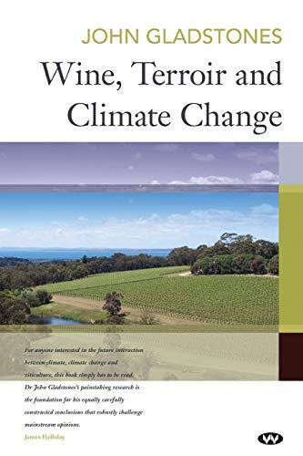 Wine, Terroir and Climate Change (Paperback): John Gladstones