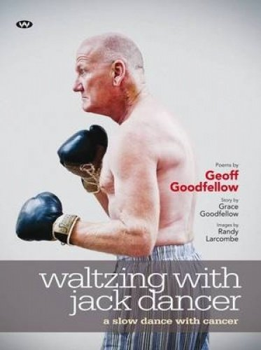 Waltzing with Jack Dancer Ltd Ed. (Hardcover): Geoff Goodfellow