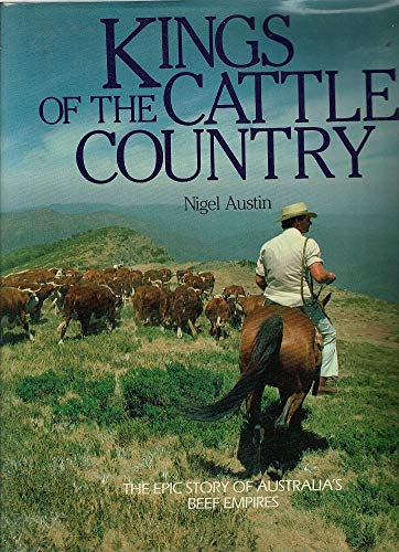 Kings of the Cattle Country - The: Nigel Austin