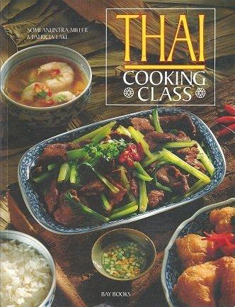 Thai Cooking Class.: Miller, Somi Anuntra.