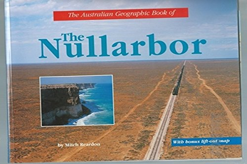 9781862760165: The Australian Geographic Book of the Nullarbor
