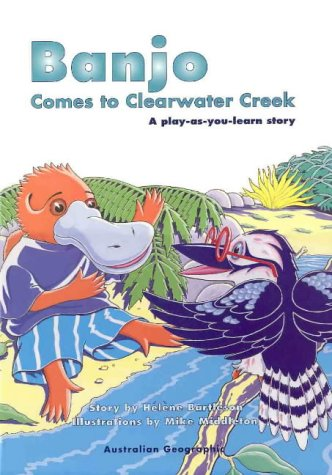 Banjo Comes to Clearwater Creek; a Play as You Learn Story: Helene. Bartleson