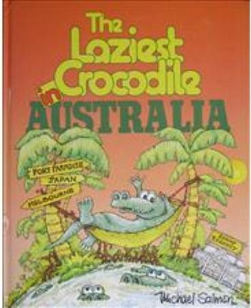 The Laziest Crocodile in Australia (9781862820418) by Michael Salmon