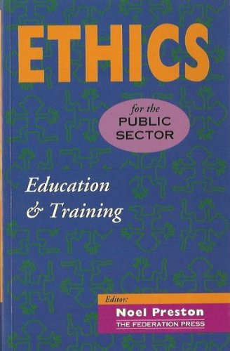 9781862871458: Ethics for the Public Sector: Education and Training