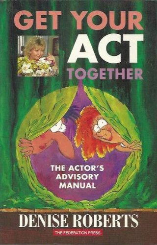 9781862871717: Get Your Act Together: The Actor's Advisory Manual