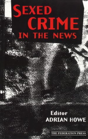 9781862872745: Sexed Crime in the News