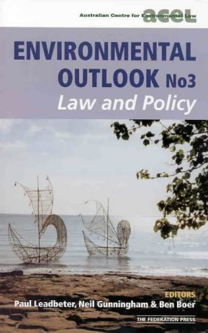 Environmental Outlook No. 3 : Law and Policy: Leadbeter, Paul (editor); Gunningham, Neil (editor); ...