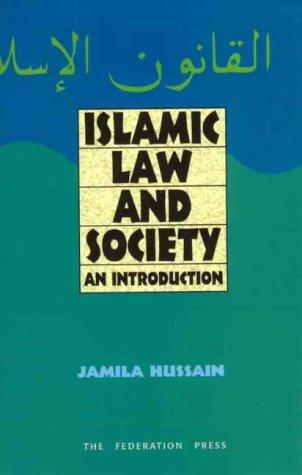 Islamic Law and Society: An Introduction: Hussain, Jamila