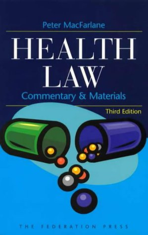 Health law : commentary and materials.: MacFarlane, Peter.