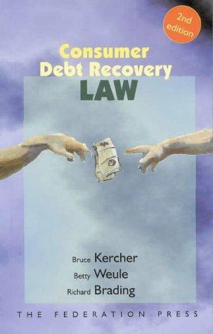 Consumer Debt Recovery Law 2 Rev ed: Kercher, Bruce;brading, Richard;weule,