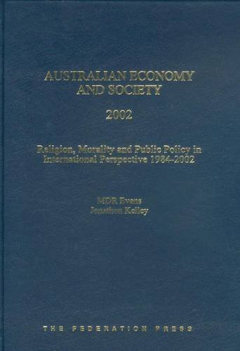 Australian Economy and Society 2002 2002: Religion, Morality and Public Policy in International ...
