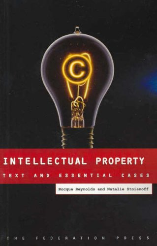 Intellectual Property: Text and Essential Cases: Rocque Reynolds, Natalie
