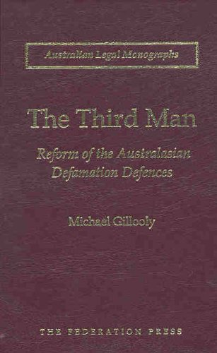 The Third Man: Reform of the Australasian defamation defences (Hardback): Michael Gillooly