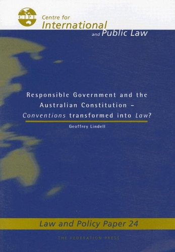 9781862875074: Responsible Government and the Australian Constitution: Conventions Transformed Into Law? (Law and Policy Paper)