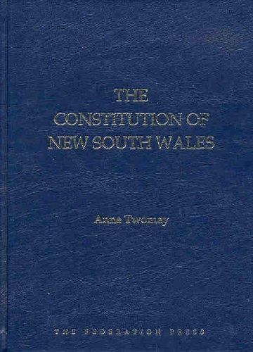 The Constitution of New South Wales (NSW Sesquicentenary of Responsible Government) (1862875162) by Twomey, Anne